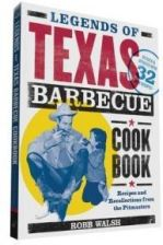 Legends Of Texas Barbecue Cookbook - Walsh Robb