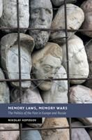 Memory Laws, Memory Wars: The Politics of the Past in Europe and Russia (Koposov Nikolay)(Twarda)