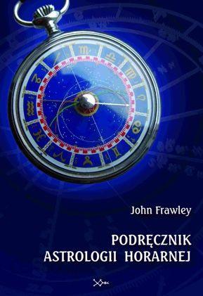 Znalezione obrazy dla zapytania Podręcznik astrologii horarnej - John Frawley