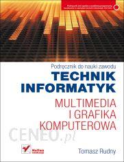 multimedia i grafika komputerowa podręcznik do nauki zawodu technik informatyk