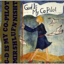 God Is My Co-Pilot - Mir Shufn Nisht