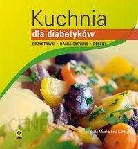 Kuchnia Dla Diabetyków Przystawki Dania Główne I Desery