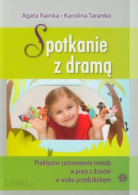 9779e9f7f8 Podręcznik szkolny Spotkanie z dramą. Praktyczne zastosowania metody w pracy  z dziećmi w wieku przedszkolnym