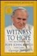WITNESS TO HOPE - THE BIOGRAPHY OF POPE JOHN PAUL II