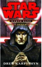 STAR WARS: DARTH BANE. PATH OF DESTRUCTION