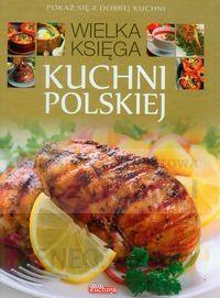 Dobra Kuchnia Wielka Księga Kuchni Polskiej