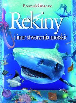 6b600232be2924 Rekiny i inne stworzenia morskie. Poszukiwacze - Leighton Taylor - zdjęcie 1