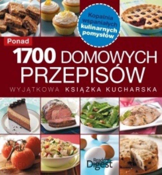 Ponad 1700 Domowych Przepisów Wyjątkowa Książka Kucharska