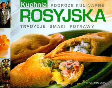 Rosyjska Kuchnia Podróże Kulinarne 14
