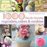 1 000 ideas for decorating cupcakes cookies amp cakes