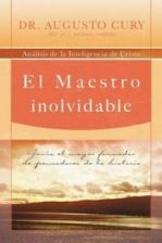 El Maestro Inolvidable: Jesus, el Mayor Formador de Pensadores de la Historia = Unforgettable Teacher