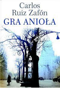 Znalezione obrazy dla zapytania Carlos Ruiz Zafon : Gra anioła 2008
