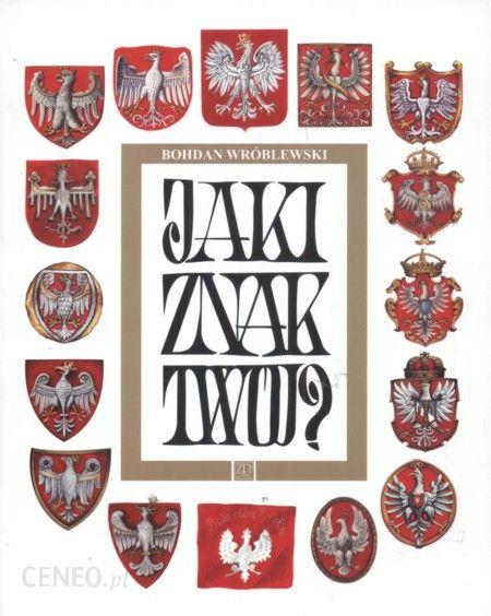 a50181deb4455 Album Jaki znak twój Orzeł Biały - Ceny i opinie - Ceneo.pl