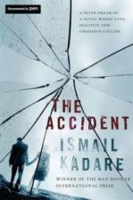 The Accident: A Novel. Ismail Kadare