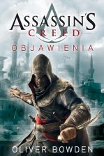Assassin`s Creed: Objawienia - Oliver Bowden