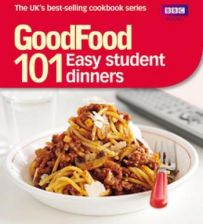 Goodfood: 101 Easy Student Dinners: Triple-Tested Recipes