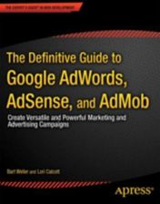 Definitive Guide to Google AdWords, AdSense, and AdMob