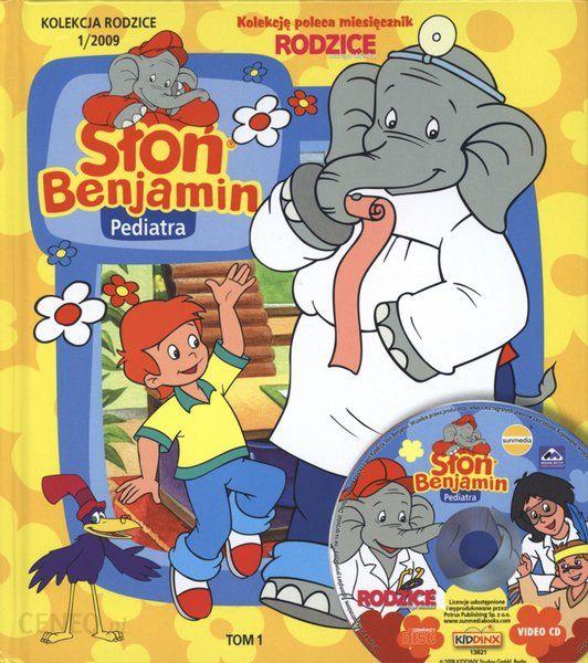 Slon Benjamin Tom 1 Slon Benjamin Pediatra Vcd Ceny I Opinie