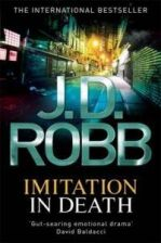 Imitation in Death. Nora Roberts Writing as J.D. Robb