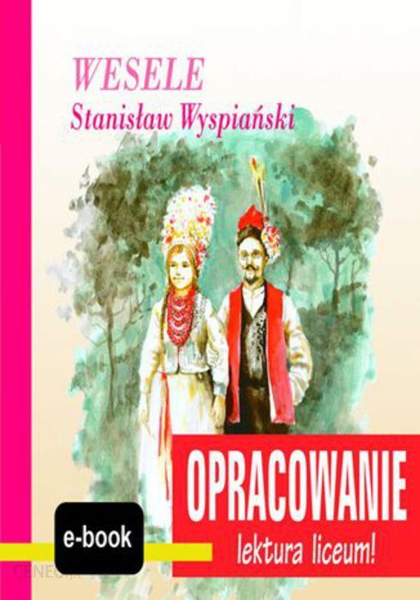 Stanisław Wyspiański Wesele Opracowanie Ceny I Opinie Ceneopl