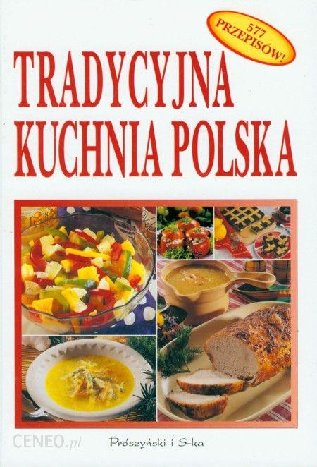 Tradycyjna Kuchnia Polska Ceny I Opinie Ceneopl