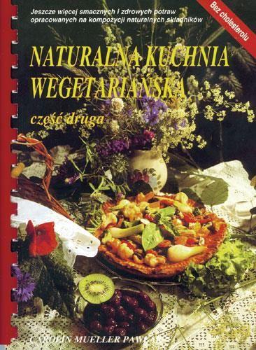 Naturalna Kuchnia Wegetarianska Cz Ii Ceny I Opinie Ceneo Pl