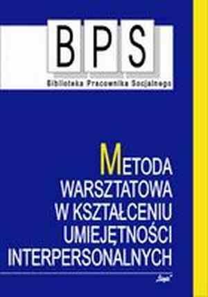 Znalezione obrazy dla zapytania Metoda warsztatowa w kształceniu umiejętności interpersonalnych –red. Majewska-Gałęziak Alicja