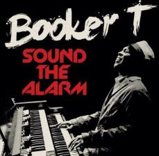 Booker T - Sound The Alarm (CD)