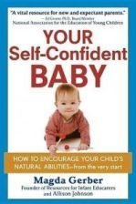 Literatura obcojęzyczna Your Self-Confident Baby: How to Encourage Your Child's Natural Abilities -- From the Very Start - zdjęcie 1