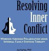 Resolving Inner Conflict: Working Through Polarization Using Internal Family Systems Therapy