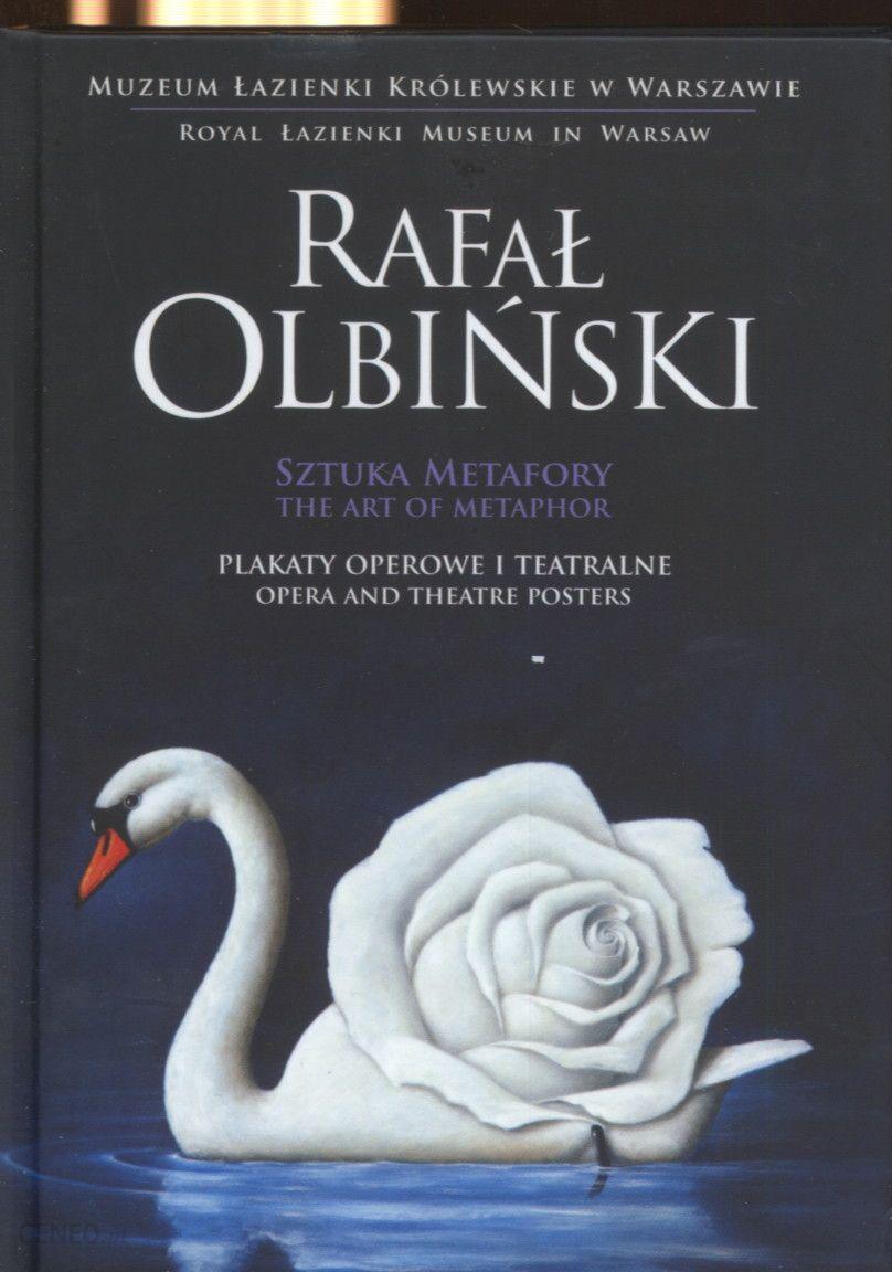 Album Rafał Olbiński Sztuka Metafory Plakaty Operowe I Teatralne Ceny I Opinie Ceneopl