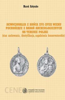 475f7dddfea311 Dewocjonalia z końca XVI-XVIII wieku pochodzące z badań archeologicznych na  terenie Polski. Stan