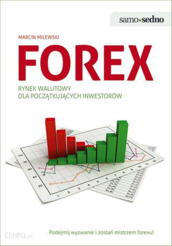Forex - Co to jest rynek Forex i jak na nim zarabiać