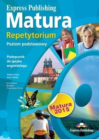W Ultra Nauka angielskiego Matura 2015 Repetytorium zR EXPRESS PUBLISHING IG92