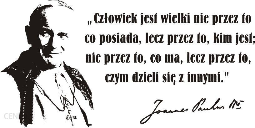 Naklejkolandia Cytaty Sentencje Napisy Jan Paweł Ii 76 Opinie I Atrakcyjne Ceny Na Ceneopl