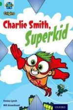 Project X Origins: Green Book Band Oxford Level 5: Flight: Charlie Smith Superkid