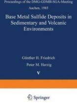 Base Metal Sulfide Deposits in Sedimentary and Volcanic Environments: Proceedings of the Dmg-Gdmb-Sga-Meeting Aachen, 1985