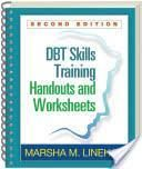 Client Handouts and Worksheets for Dbt Skills Training, Second Edition