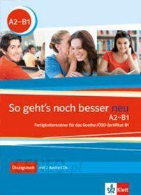 nauka niemieckiego so geht 39 s noch besser neu a2 b1 fertigkeitentrainer f r das goethe sd. Black Bedroom Furniture Sets. Home Design Ideas