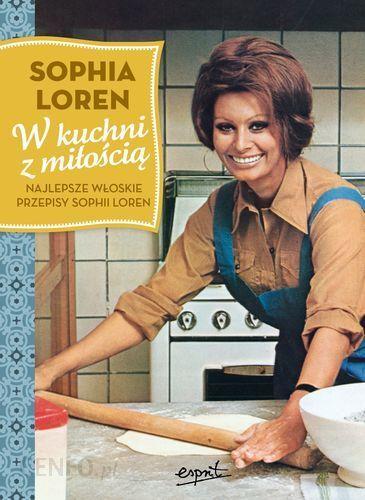 W Kuchni Z Miłością Najlepsze Włoskie Przepisy Sophii Loren