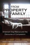 From Property to Family: American Dog Rescue and the Discourse of Compassion