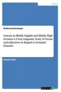 Gawain in Middle English and Middle High German  a Cross Linguistic