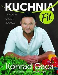 Kuchnia Fit Przepisy Konrada Gacy E Book
