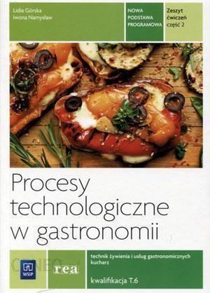 Podrecznik Szkolny Procesy Technologiczne W Gastronomii