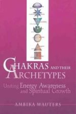 Literatura obcojęzyczna Chakras & Their Archetypes: Uniting Energy Awareness with Spiritual Growth - zdjęcie 1