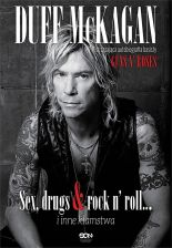 Duff McKagan. Sex, drugs & rock n' roll… i inne kłamstwa. It's So Easy: and other lies (E-book)