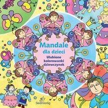 Mandale Dla Dzieci Ulubione Kolorowanki Dziewczynek Ceny I