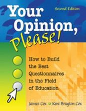 Your Opinion, Please!: How to Build the Best Questionnaires in the Field of Education