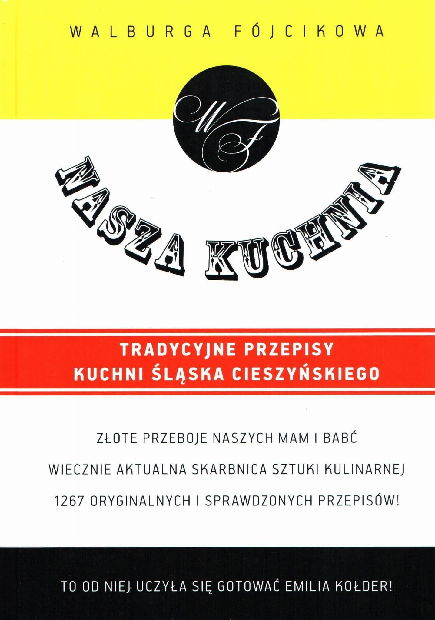 Gotujemy Po Naszymu Tradycyjne Przepisy Kuchni śląska Cieszyńskiego