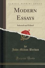 Modern Essays: Selected and Edited (Classic Reprint)